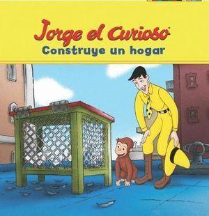 JORGE EL CURIOSO CONSTRUYE UN HOGAR