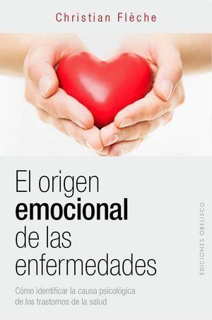 ORIGEN EMOCIONAL DE LAS ENFERMEDADES, EL