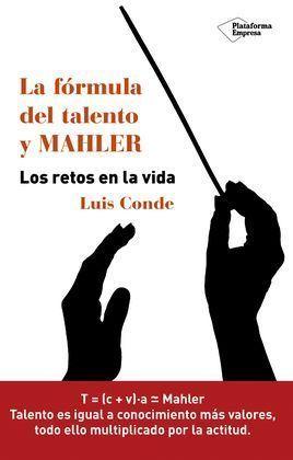 LA FORMULA DEL TALENTO Y MAHLER
