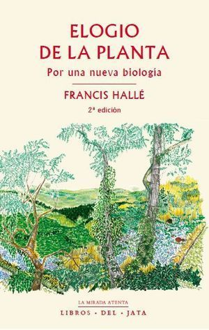 ELOGIO DE LA PLANTA (NUEVA EDICIÓN)