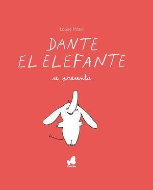 DANTE EL ELEFANTE SE PRESENTA - CASTELLANO