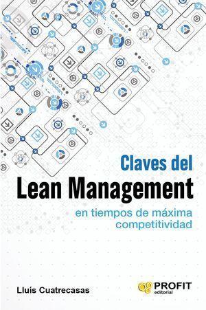 CLAVES DEL LEAN MANAGEMENT EN TIEMPOS DE MÁXIMA COMPETITIVIDAD