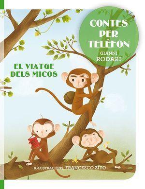 CONTES PER TELÈFON- EL VIATGE DELS MICOS