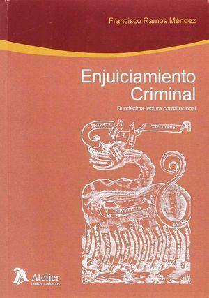 ENJUICIAMIENTO CRIMINAL : DUODÉCIMA LECTURA CONSTITUCIONAL