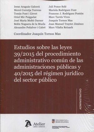 ESTUDIOS SOBRE LAS LEYES 39/2015 DEL PROCEDIMIENTO ADMINISTRATIVO COMÚN Y 40/201
