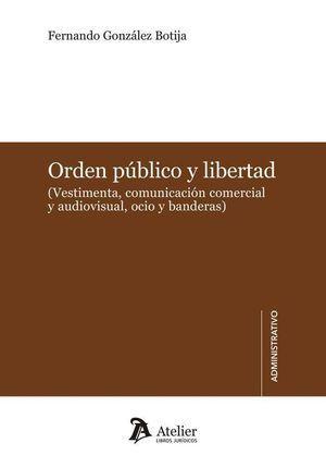 ORDEN PÚBLICO Y LIBERTAD. (VESTIMENTA, COMUNICACIÓN COMERCIAL Y AUDIOVISUAL, OCI