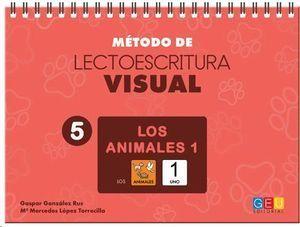 MÉTODO DE LECTOESCRITURA VISUAL 5. LOS ANIMALES 1