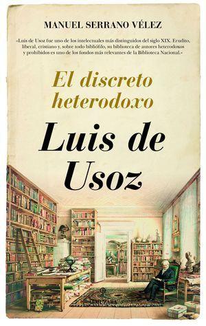 LUIS DE USOZ. EL DISCRETO HETERODOXO