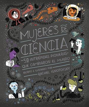 MUJERES DE CIENCIA 50 INTREPIDAS PIONERAS QUE CAMBIARON EL MUNDO