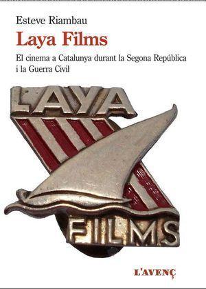 LAYA FILMS I EL CINEMA A CATALUNYA DURANT LA GUERRA CIVIL