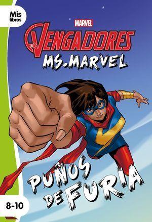 LOS VENGADORES. MS. MARVEL PUÑOS DE FURIA