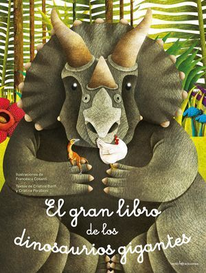 EL GRAN LIBRO DE LOS DINOSAURIOS GIGANTES / EL PEQUEÑO LIBRO DE LOS DINOSAURIOS MÁS PEQUEÑOS