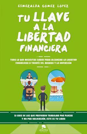 TU LLAVE A LA LIBERTAD FINANCIERA