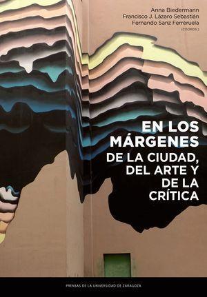 EN LOS MARGENES DE LA CIUDAD, DEL ARTE Y DE LA CRITICA