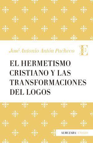 HERMETISMO CRISTIANO Y LA TRANSFORMACIÓN DEL LOGOS, EL