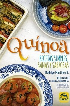 QUINOA, RECETAS SIMPLES, SANAS Y SABROSAS