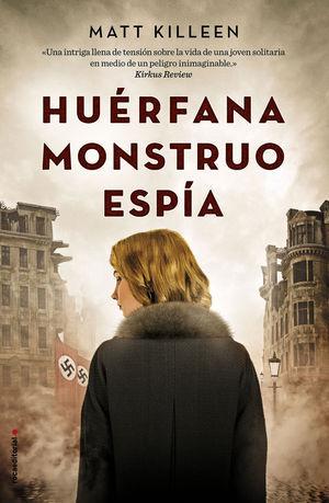 HUERFANA. MONSTRUO. ESPIA