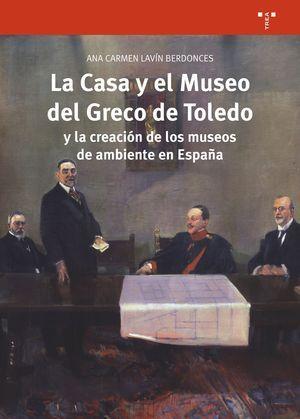 LA CASA Y EL MUSEO DEL GRECO DE TOLEDO Y LA CREACIÓN DE LOS MUSEOS DE AMBIENTE E