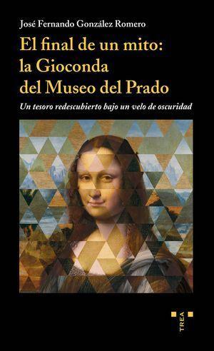 EL FINAL DE UN MITO: LA GIOCONDA DEL MUSEO DEL PRADO
