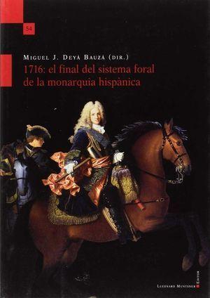 1716: EL FINAL DEL SISTEMA FORAL DE LA MONARQUIA HISPÀNICA