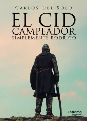 EL CID CAMPEADOR. SIMPLEMENTE RODRIGO