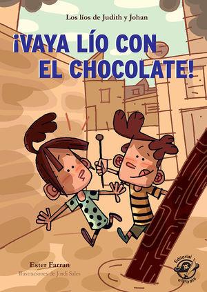 ¡VAYA LÍO CON EL CHOCOLATE! - LIBRO CON MUCHO HUMOR PARA NIÑOS DE 8 AÑOS