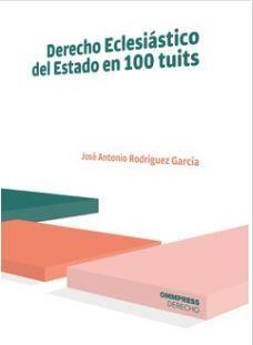 DERECHO ECLESIASTICO DEL ESTADO EN 100 TUITS