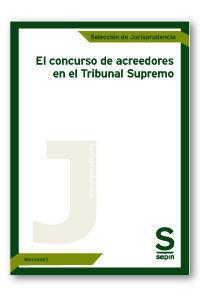 EL CONCURSO DE ACREEDORES EN EL TRIBUNAL SUPREMO