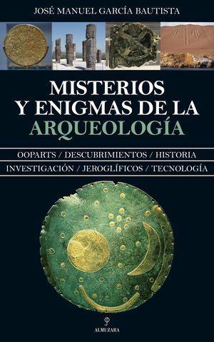 MISTERIOS Y ENIGMAS DE LA ARQUEOLOGÍA