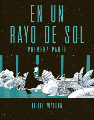 EN UN RAYO DE SOL (PRIMERA PARTE)