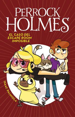 PERROCK HOLMES 9 EL CASO DEL ESCAPE ROOM IMPOSIBLE