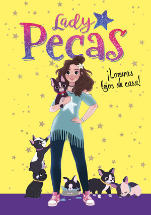 LADY PECAS 1. ¡ LOCURAS LEJOS DE CASA !