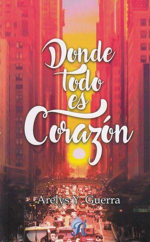 DONDE TODO ES CORAZON