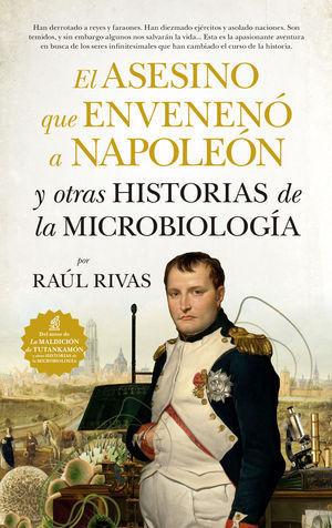 ASESINO QUE ENVENENÓ A NAPOLEÓN Y OTRAS HISTORIAS DE MICROBIOLOGÍA, EL