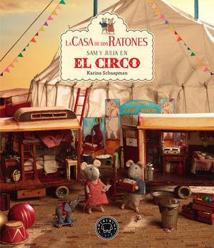 LA CASA DE LOS RATONES, VOLUMEN 5: SAM Y JULIA EN EL CIRCO