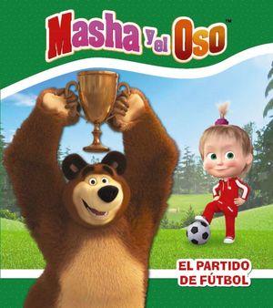 EL PARTIDO DE FÚTBOL MASHA Y EL OSO