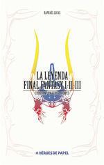 LA LEYENDA FINAL FANTASY I, II, III