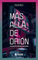 MAS ALLA DE ORION. LAS CLAVES DEL UNIVERSO BLADE RUNNER