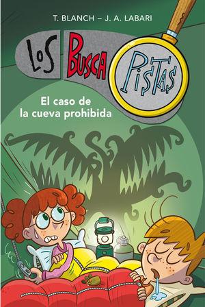 LOS BUSCAPISTAS 10. EL CASO DE LA CUEVA PROHIBIDA