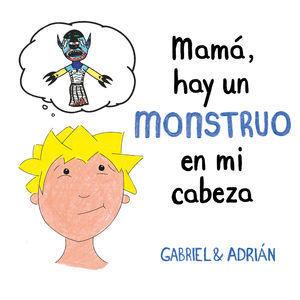 MAM?, HAY UN MONSTRUO EN MI CABEZA