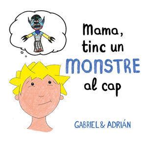 MAMA, TINC UN MONSTRE AL CAP