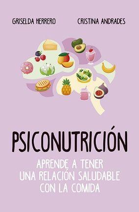 PSICONUTRICION (LEB). APRENDE A TENER UNA RELACION SALUDABLE CON