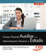 ORTOGRAFIA Y TEST PSICOTECNICOS 2019 (TURNO LIBRE) CUERPO GENERAL AUXILIAR DE LA ADMINISTACIÓN GENERAL DEL ESTADO