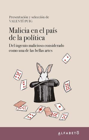 MALICIA EN EL PAÍS DE LA POLÍTICA