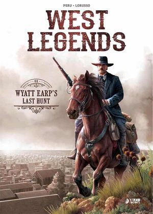 WEST LEGENDS 01. WYATT EARP'S LAST HUNT