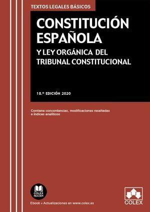 CONSTITUCIÓN ESPAÑOLA Y LEY ORGÁNICA DEL TRIBUNAL CONSTITUCIONAL. 18ª ED. 2020