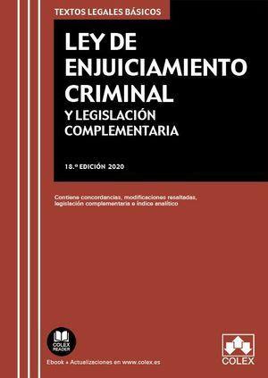LEY DE ENJUICIAMIENTO CRIMINAL Y LEGISLACIÓN COMPLEMENTARIA. 18ª ED. 2020