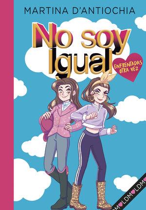 NO SOY IGUAL 2. ENFRENTADAS OTRA VEZ