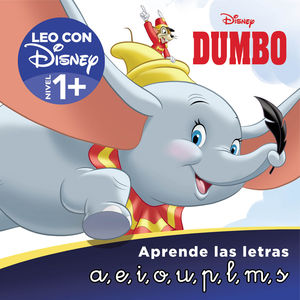 DUMBO. APRENDE LAS LETRAS (LEO CON DISNEY - NIVEL 1)