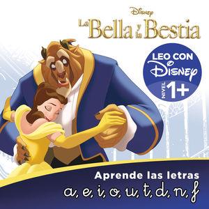 LA BELLA Y LA BESTIA. APRENDE LAS LETRAS (LEO CON DISNEY - NIVEL 1)